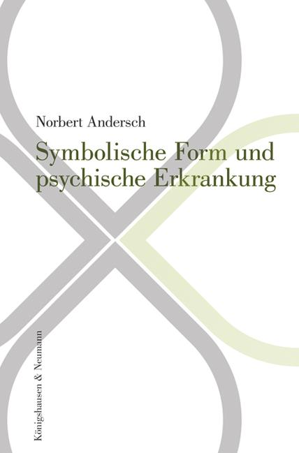 Symbolische Form und psychische Erkrankung