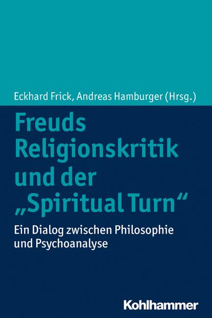 Freuds Religionskritik und der ›Spiritual Turn‹