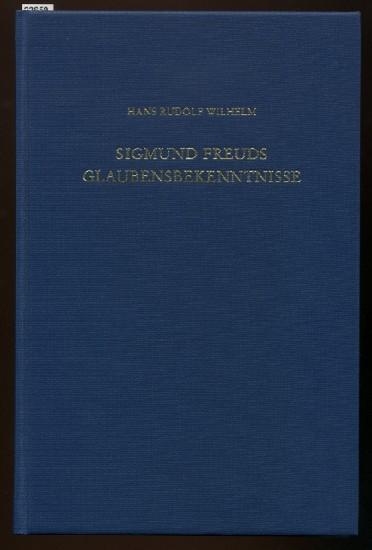 Sigmunds Freuds Glaubensbekenntnisse