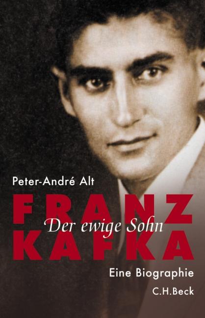 Franz Kafka. Der ewige Sohn