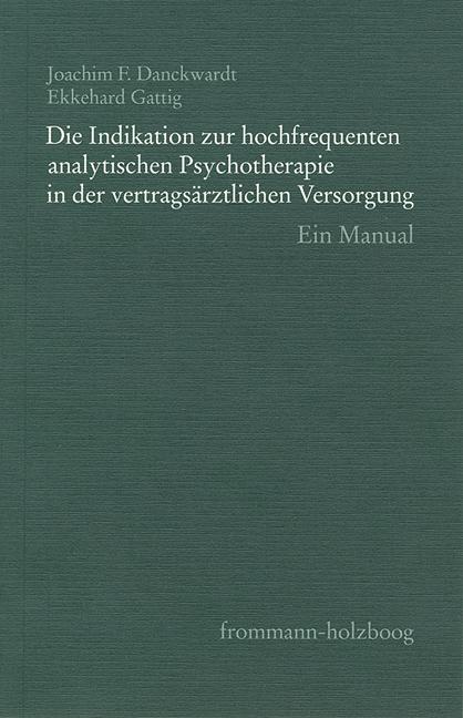 Die Indikation zur hochfrequenten analytischen Psychotherapie in der vertragsärztlichen Versorgung