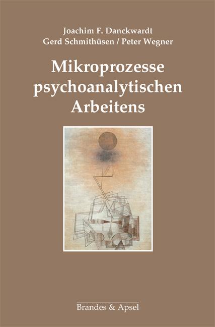 Mikroprozesse psychoanalytischen Arbeitens
