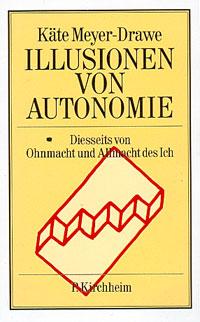 Illusionen von Autonomie