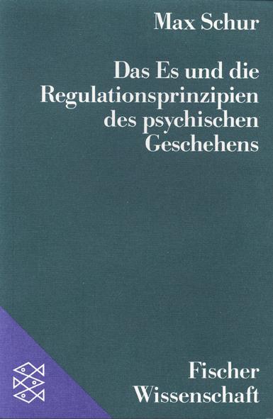Das Es und die Regulationsprinzipien des psychischen Geschehens