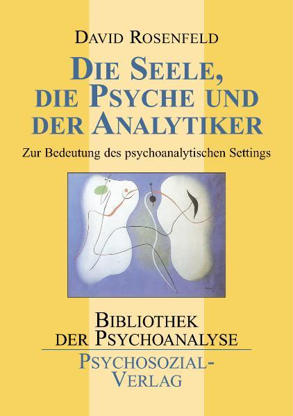 Die Seele, die Psyche und der Analytiker
