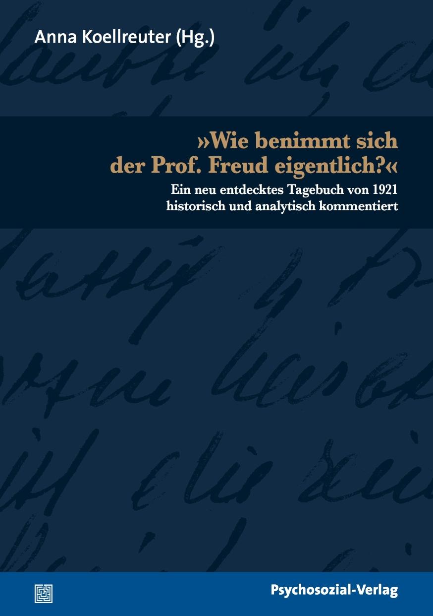 »Wie benimmt sich der Prof. Freud eigentlich?«
