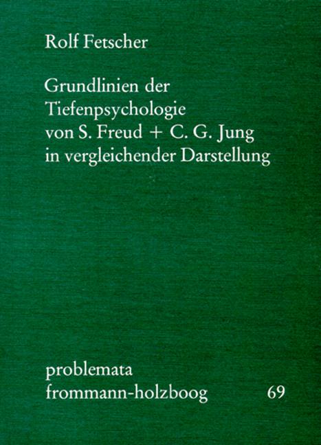 Grundlinien der Tiefenpsychologie von S. Freud und C. G. Jung in vergleichender Darstellung