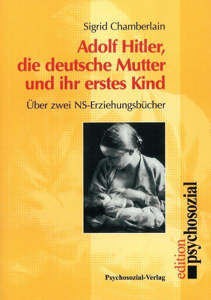 Adolf Hitler, die deutsche Mutter und ihr erstes Kind