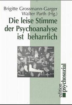 Die leise Stimme der Psychoanalyse ist beharrlich