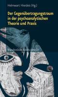 Der Gegenübertragungstraum in der psychoanalytischen Theorie und Praxis