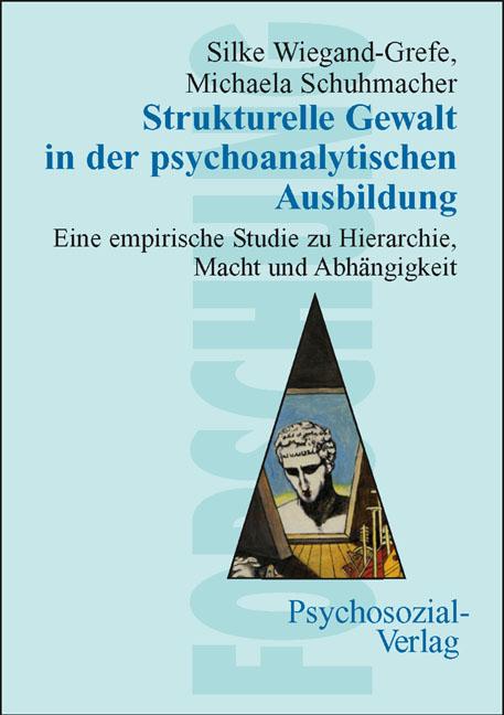Strukturelle Gewalt in der psychoanalytischen Ausbildung