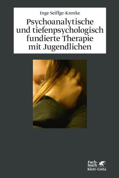 Psychoanalytische und tiefenpsychologisch fundierte Therapie mit Jugendlichen