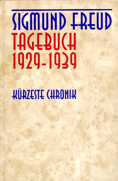 Sigmund Freud. Tagebuch 1929–1939