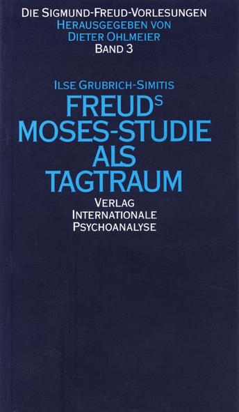 Freuds Moses-Studie als Tagtraum