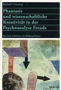 Phantasie und wissenschaftliche Kreativität in der Psychoanalyse Freuds
