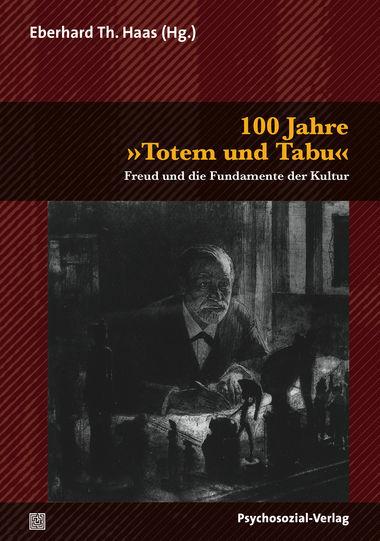 100 Jahre »Totem und Tabu«