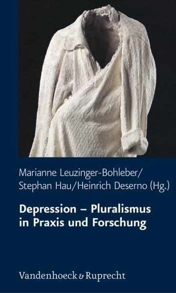 Depression – Pluralismus in Praxis und Forschung