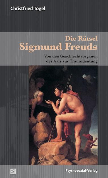 Die Rätsel Sigmund Freuds