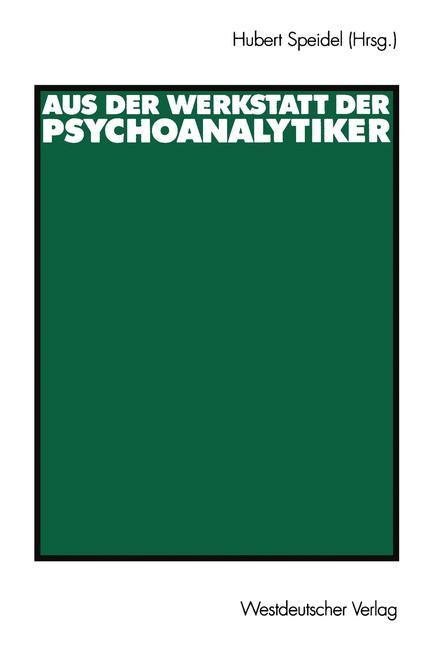 Aus der Werkstatt der Psychoanalytiker