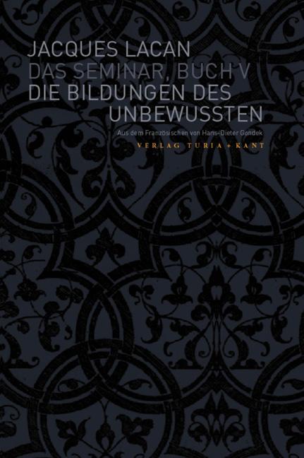 Das Seminar – Buch V: Die Bildungen des Unbewußten (1957/58)