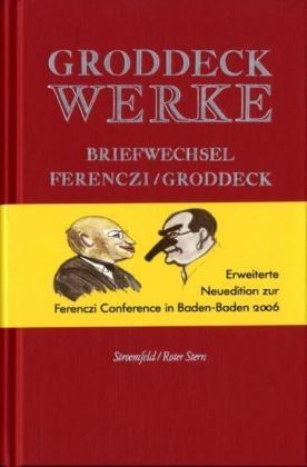Werke / Briefwechsel Ferenczi – Groddeck