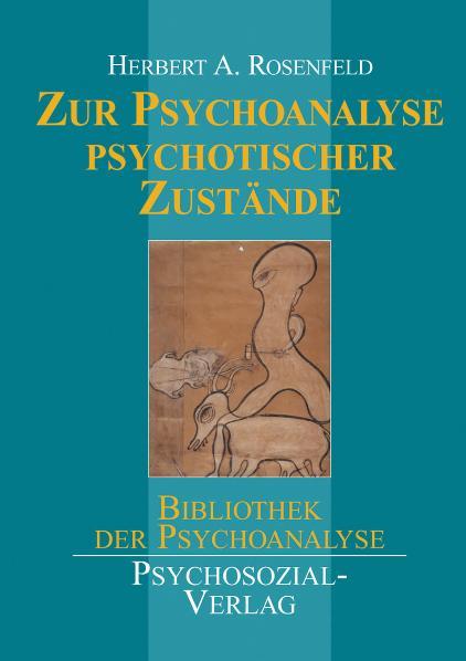 Zur Psychoanalyse psychotischer Zustände