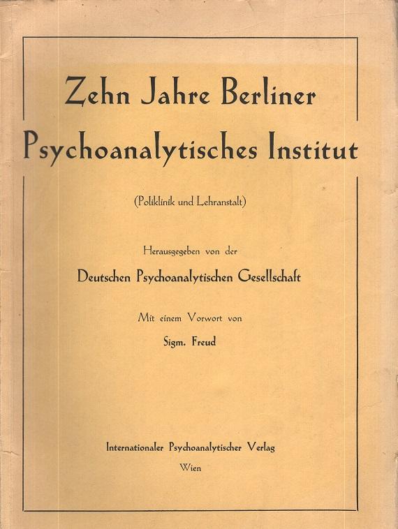Zehn Jahre Berliner Psychoanalytisches Institut