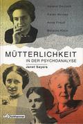 Mütterlichkeit in der Psychoanalyse