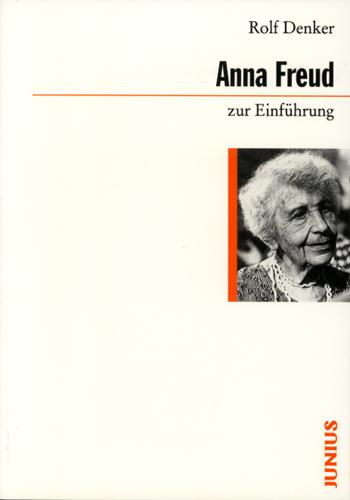 Anna Freud zur Einführung