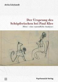 Der Ursprung des Schöpferischen bei Paul Klee