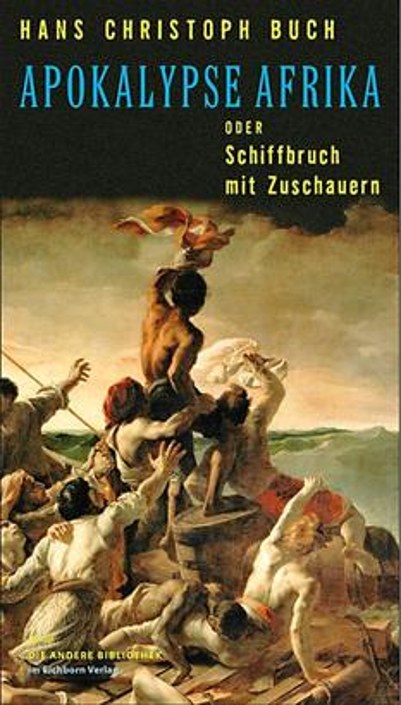 Apokalypse Afrika oder Schiffbruch mit Zuschauern