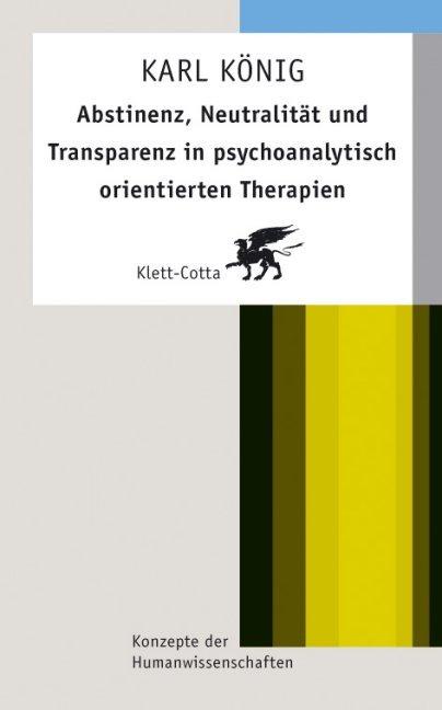 Abstinenz, Neutralität und Transparenz in psychoanalytisch orientierten Therapien