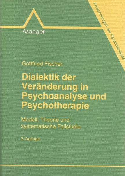 Dialektik der Veränderung in Psychoanalyse und Psychotherapie