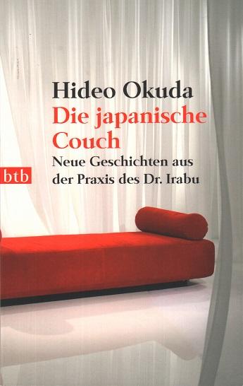 Die japanische Couch. Neue Geschichten aus der Praxis des Dr. Irabu