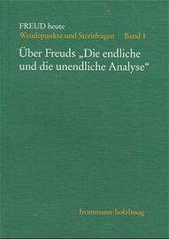 """Bd. 1: Über Freuds """"Die endliche und unendliche Analyse"""" - Bd. 2: Über Freuds 'Zur Einführung des Narzißmus'  - Bd. 3: Über Freuds 'Bemerkungen über die Übertragungsliebe'"""