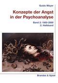 Konzepte der Angst in der Psychoanalyse, 3 Bände (= alles)