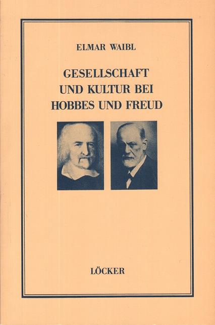Gesellschaft und Kultur bei Hobbes und Freud