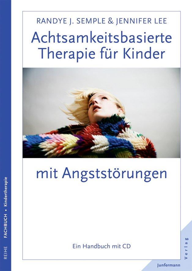 Achtsamkeitsbasierte Therapie für Kinder mit Angststörungen