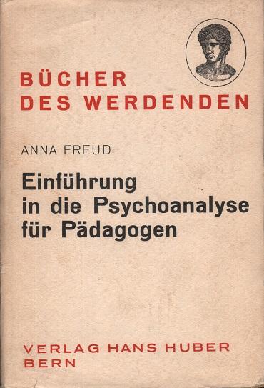 Einführung in die Psychoanalyse für Pädagogen