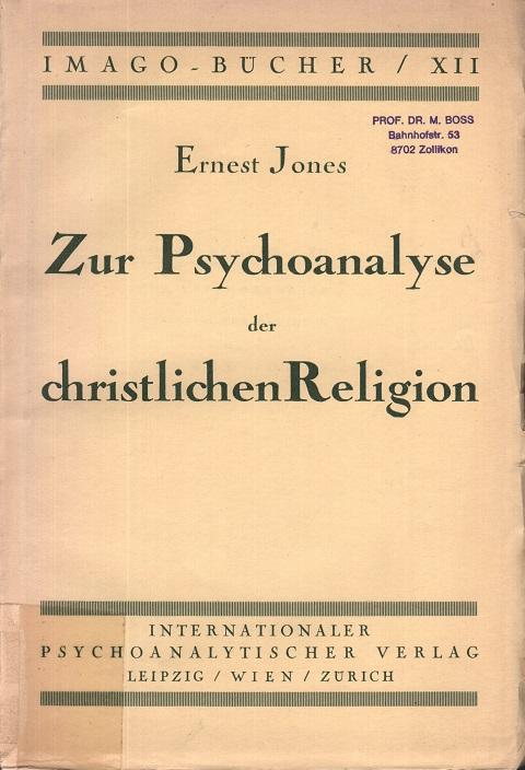 Zur Psychoanalyse der christlichen Religion