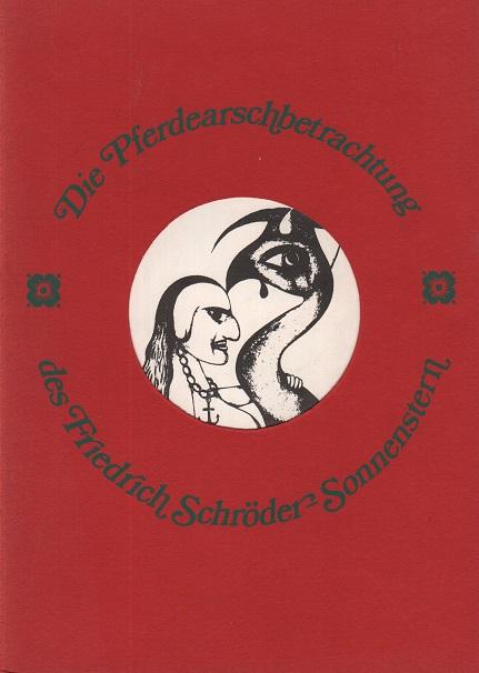 Die Pferdearschbetrachtung des Friedrich Schröder-Sonnenstern