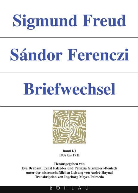 Sigmund Freud - Sándor Ferenczi. Briefwechsel