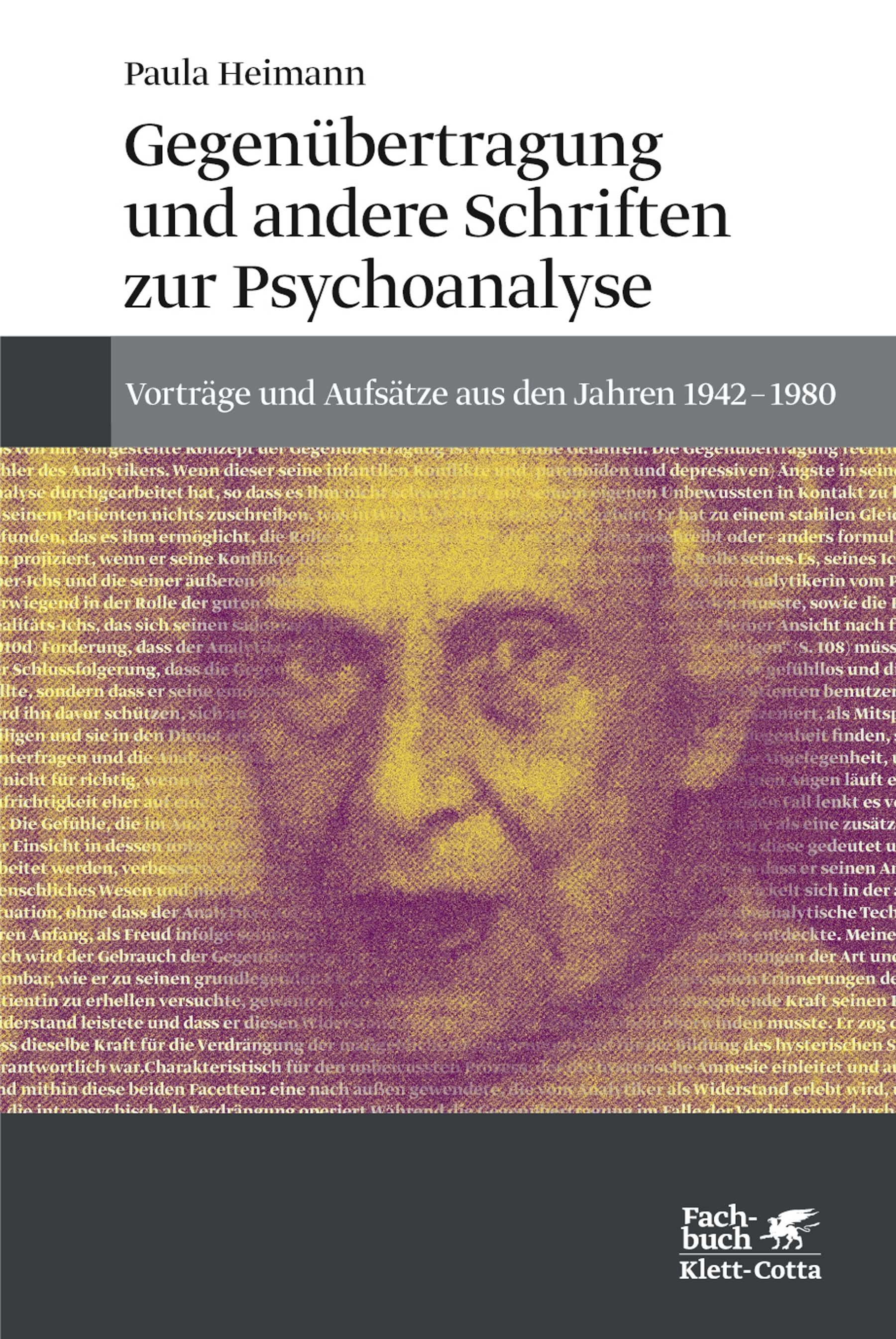 Gegenübertragung und andere Schriften zur Psychoanalyse