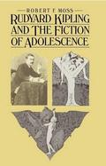 Rudyard Kipling and the Fiction of Adolescence