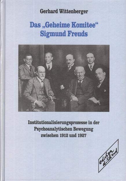 Das ›Geheime Komitee‹ Sigmund Freuds