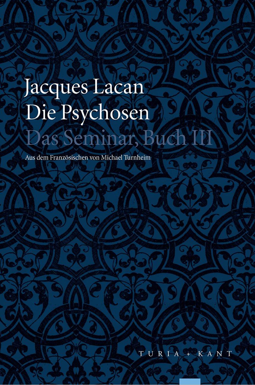 Das Seminar. Buch 3 (III) - Die Psychosen
