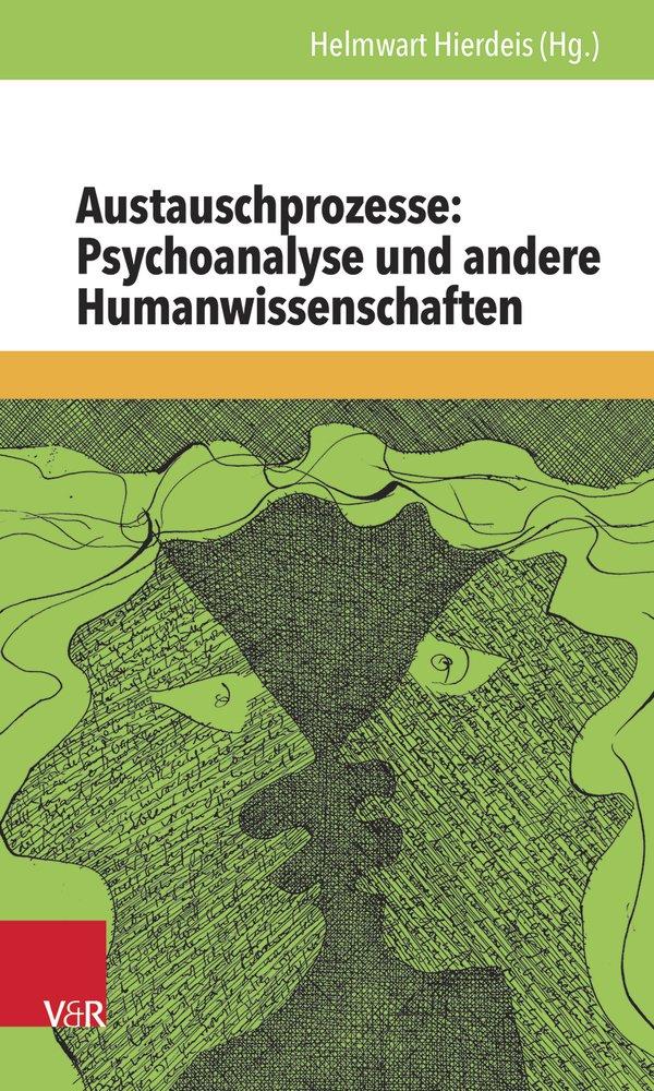 Austauschprozesse: Psychoanalyse und andere Humanwissenschaften