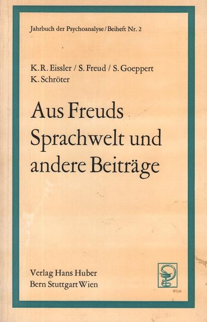 Aus Freuds Sprachwelt und andere Beiträge