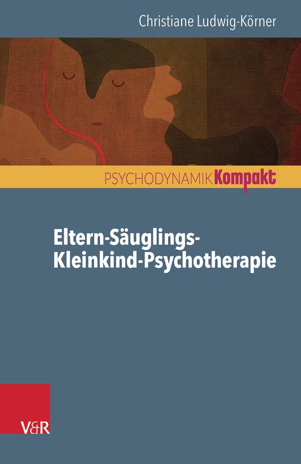 Eltern-Säuglings-Kleinkind-Psychotherapie