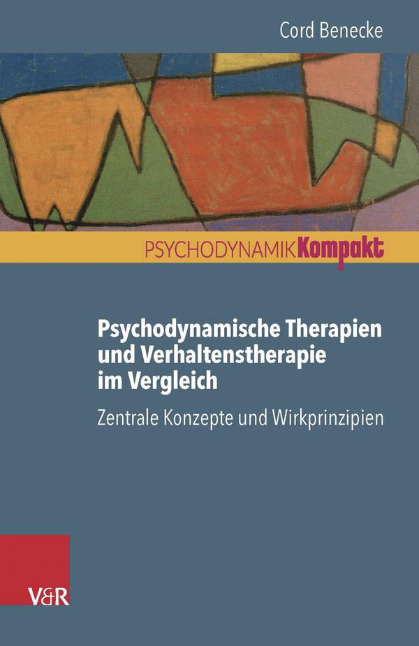 Psychodynamische Therapien und Verhaltenstherapie im Vergleich: Zentrale Konzepte und Wirkprinzipien
